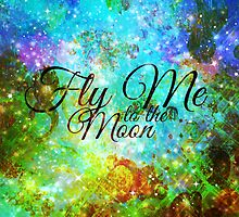 FLY ME TO THE MOON, REVISITED Abstract Acrylic Galaxy Space Cosmic Hipster Typography Painting by EbiEmporium