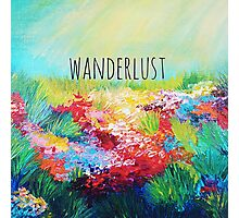 WANDERLUST Colorful Abstract Floral Nature Hipster Typography Adventure Painting Photographic Print