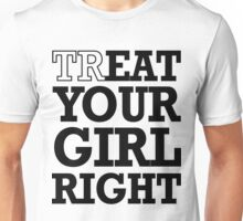 trEAT your girl right Unisex T-Shirt