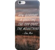 How glorious a greeting iPhone Case/Skin