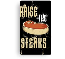 Raise The Steaks Canvas Print