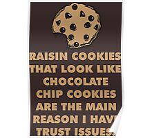 Raisin Cookies and Trust Issues Poster