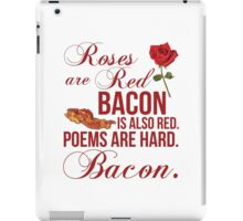 Roses Are Red... Bacon Is Also Red iPad Case/Skin
