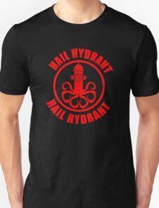 Hail Hydrant  Unisex T-Shirt