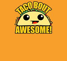 Taco Bout Awesome Unisex T-Shirt