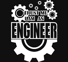 Trust me i am an engineer Unisex T-Shirt