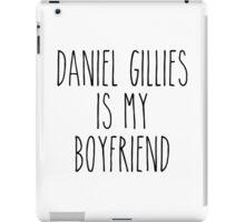 Daniel Gillies is my boyfriend iPad Case/Skin