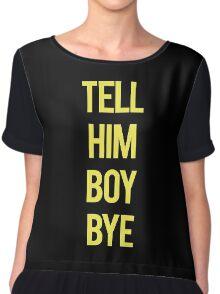 boy bye - Beyonce Chiffon Top