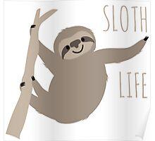 Happy Lazy Sloth - Sloth Life Poster