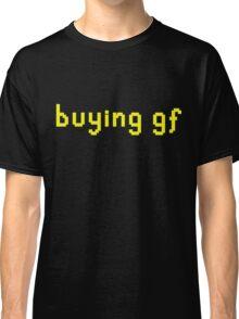 """""""buying gf"""" t-shirt Classic T-Shirt"""