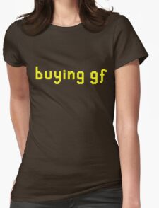 """buying gf"" t-shirt Womens Fitted T-Shirt"