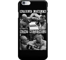 Robbie Lawler Vs Rory Macdonald iPhone Case/Skin