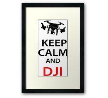 Keep Calm And DJI Framed Print