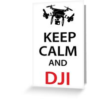 Keep Calm And DJI Greeting Card