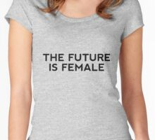 the future is female Women's Fitted Scoop T-Shirt