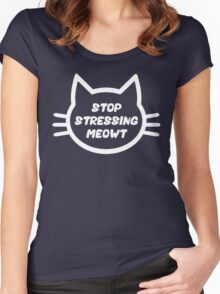 Stop Stressing Meowt Women's Fitted Scoop T-Shirt