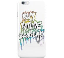 Our Future Leaders Graffiti Rainbow iPhone Case/Skin