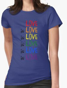 Love is Love is Love Womens Fitted T-Shirt
