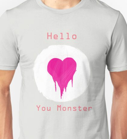 You Monster Unisex T-Shirt