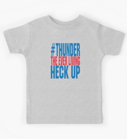 Thunder The Everliving Heck Up Kids Tee