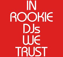 In Rookie DJs We Trust Womens Fitted T-Shirt