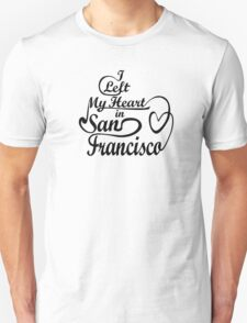 I left my heart in San Francisco T-Shirt