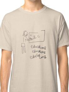 Educations Educations Educations Classic T-Shirt