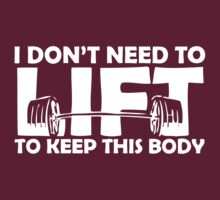 I DON'T NEED TO LIFT by DetonationCloth