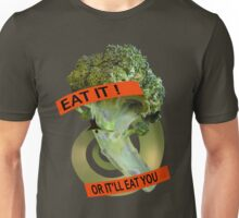 Eat it - or it'll eat you! Unisex T-Shirt