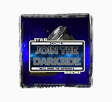 Come join the Darkside - The Coffee Wars - Jeronimo Rubio Photography and Art 2016 Unisex T-Shirt
