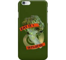 Eat it - or it'll eat you! iPhone Case/Skin