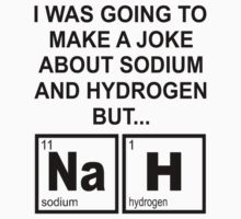 A Joke About Sodium And Hydrogen NaH One Piece - Short Sleeve