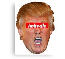 Trump Imbecile Canvas Print