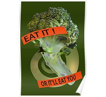 Eat it - or it'll eat you! Poster