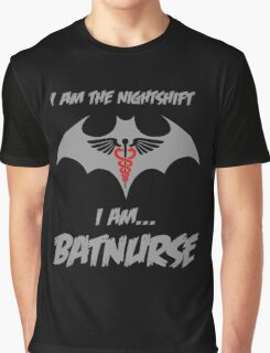 Nurse - I Am The Night Shift I Am Bat Nurse Graphic T-Shirt