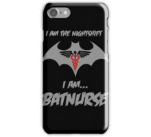 Nurse - I Am The Night Shift I Am Bat Nurse iPhone Case/Skin
