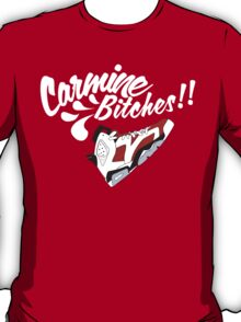 Carmine bitches !! - White T-Shirt
