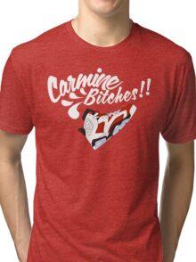 Carmine bitches !! - White Tri-blend T-Shirt