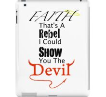 Faith Is A Rebel iPad Case/Skin