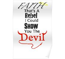 Faith Is A Rebel Poster