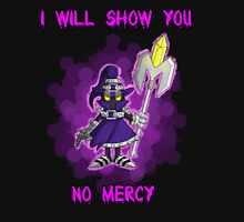 I will show you no Mercy! T-Shirt