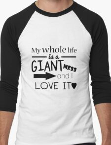 """""""My Whole Life is a Giant Mess and I Love It"""" -Andy Dwyer Men's Baseball ¾ T-Shirt"""