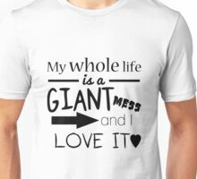 """My Whole Life is a Giant Mess and I Love It"" -Andy Dwyer Unisex T-Shirt"