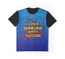 I Love Someone With Autism  Graphic T-Shirt