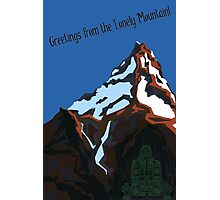 Greetings from the Lonely Mountain! Photographic Print