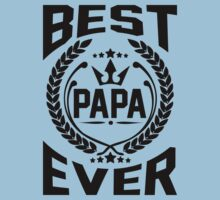 BEST PAPA EVER by omadesign