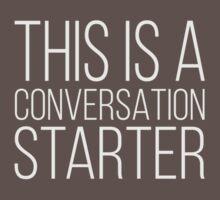 """""""This is a Conversation Starter"""" (Light Text) T-Shirt"""