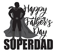 Happy Father's Day Super Dad Superhero Illustration Photographic Print