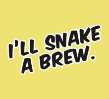 """I'll snake a brew."" by musclestache"