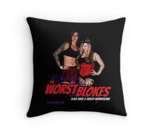 The Worst Blokes Throw Pillow